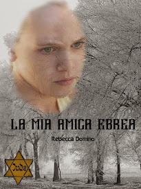 """""""La mia amica ebrea"""": il mio romanzo d'esordio"""