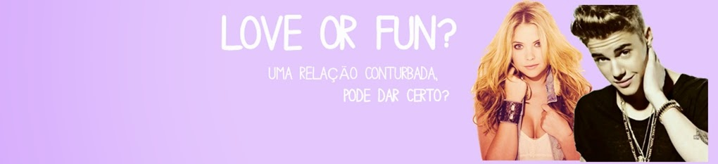 Love or fun?