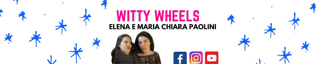 Witty Wheels | Elena e Maria Chiara Paolini