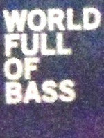 world full of bass