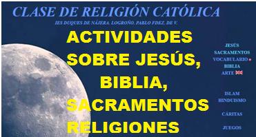 ACTVIDADES SOBRE JESUS, BIBLIA, SACRAMENTOS Y RELIGIONES