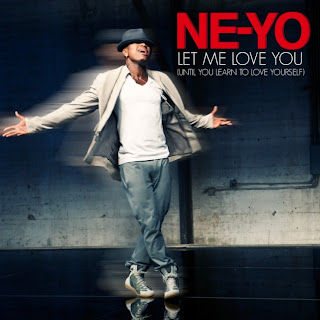 Ne-Yo - Let Me Love You (Until You Learn To Love Yourself) Lyrics