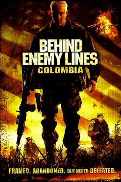 Sau Chiến Tuyến Địch 3: Bão Lửa Colombia - Behind Enemy Lines: Colombia (2009) Poster