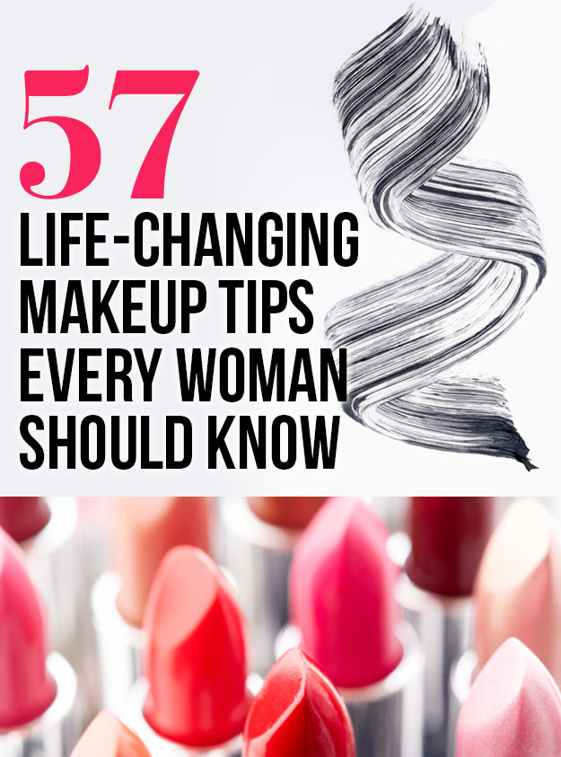 57 Life-Changing Makeup Tips Every Woman Should Know