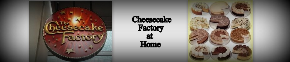 Cheesecake Factory Restaurant Copycat Recipes