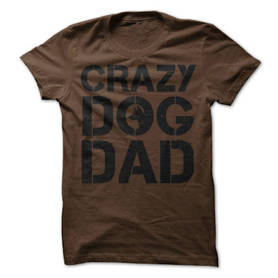 Crazy Dog Dad T Shirts And Hoodies