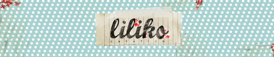 Liliko - Création