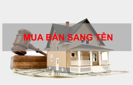 Dịch vụ sang tên nhà đất TPHCM quận 1,2,3,4,5,6,7,8,nhà bè, gò vấp, bình thạnh