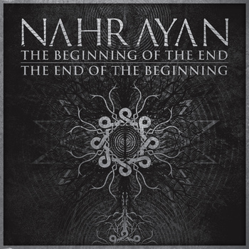 Nahrayan - The Beginning Of The End / The End Of The Beginning (