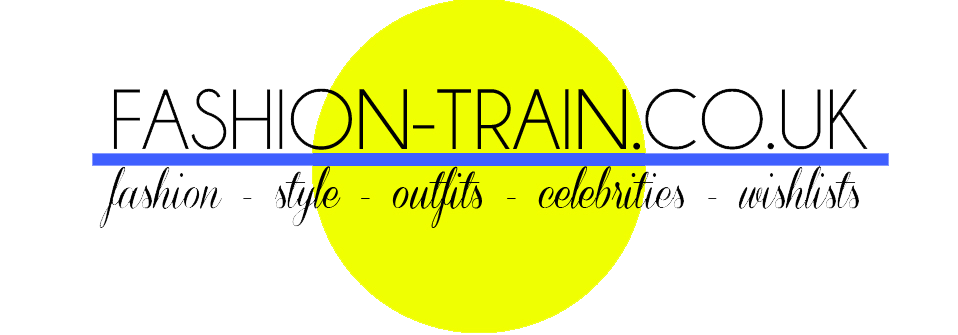 FASHION TRAIN ♡ - UK Affordable Fashion & Style Blog