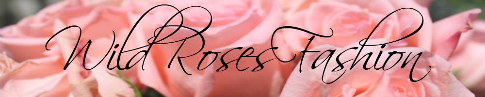 Wild Roses Fashion