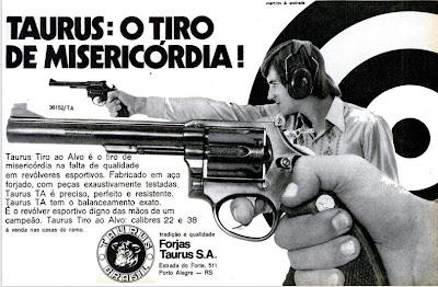 propaganda revolver Taurus - 1973. 1973; os anos 70; propaganda na década de 70; Brazil in the 70s, história anos 70; Oswaldo Hernandez;