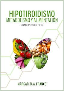 Hipotiroidismo, Metabolismo y Alimentacion: Como perder Peso