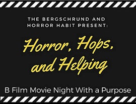 Horror, Hops, and Helping: B Film Movie Night With A Purpose