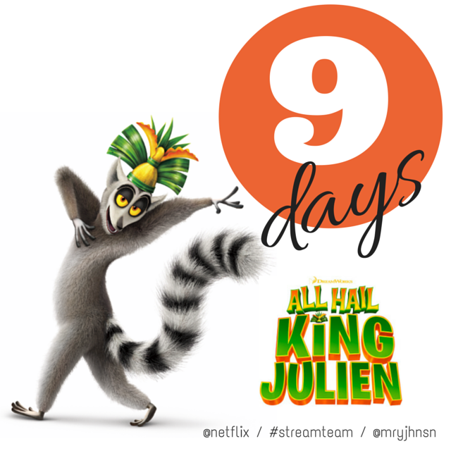 9 Days until All Hail King Julien on @Netflix #streamteam