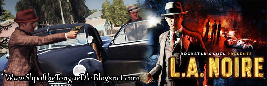 L.A. Noire Slip of the Tongue DLC