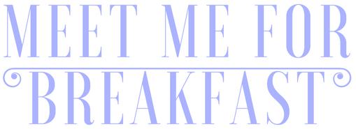 meet me for breakfast