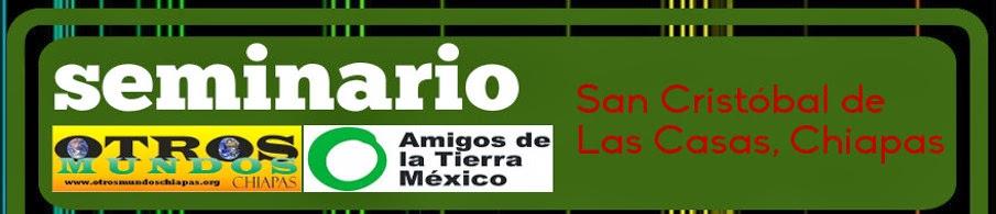 Seminario Otros Mundos Chiapas