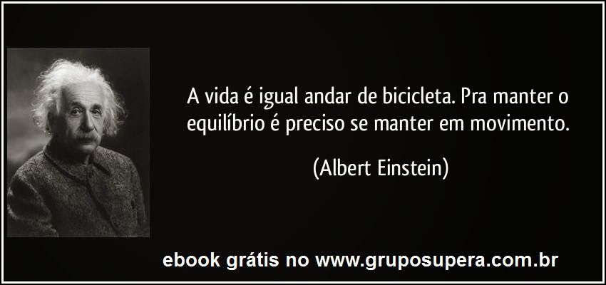 frases de einstein, frases da vida, einstein, lorenzo busato, marketing