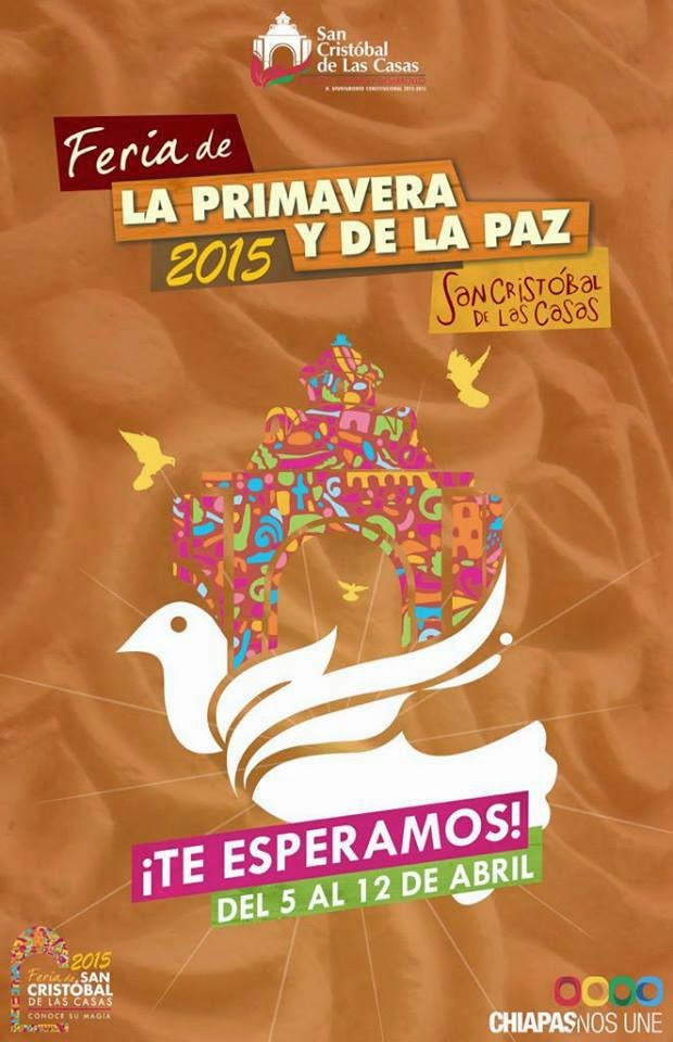 Próximo domingo 12 abril CONCLUYE Feria de la Primavera y de la Paz 2015 San Cristóbal de las Casas