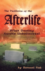 The Problems of the Afterlife: What Destiny Awaits Unbelievers?