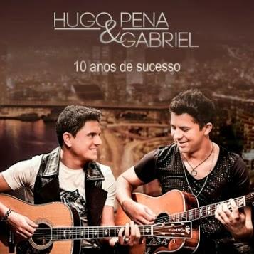 CD+Hugo+Pena+e+Gabriel+ +10+Anos+De+Sucesso+(2014) Download CD Hugo Pena e Gabriel 2014 . 10 Anos De Sucesso