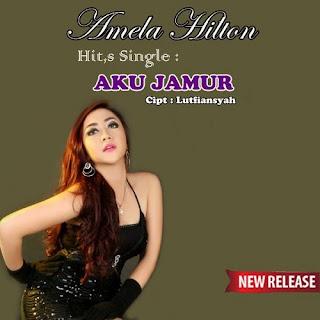 Amela Hilton - Aku Jamur