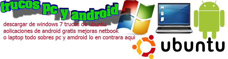 trucos pc y android