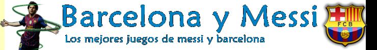 Juegos de Barcelona - Los mejores juegos de messi y Barcelona