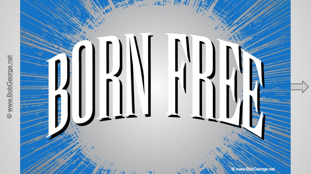Born Free Slide Show