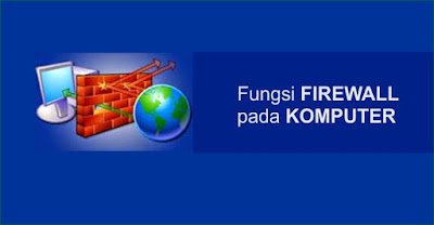 fungsi windows firewall pada komputer