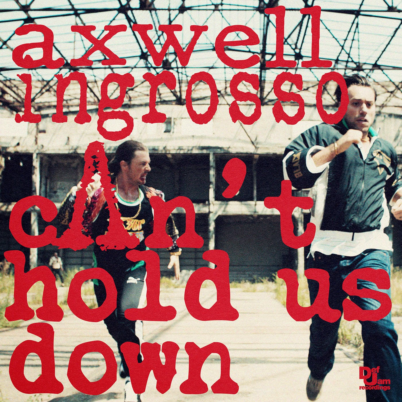 Axwell Λ Ingrosso - Can't Hold Us Down - Single Cover