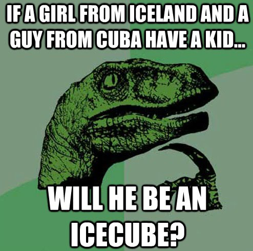 If A Girl From Iceland And A Guys From Cuba Have A Kid - Will He An Icecube
