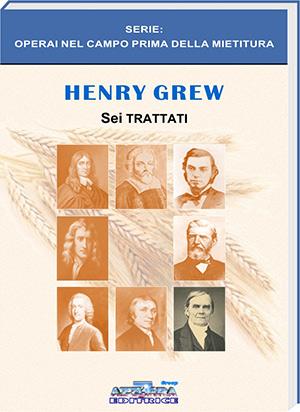 Henry Grew - Sei trattati