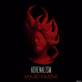 Adrenalism - Majid Kazemi