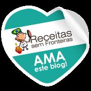 """Blogue Recomendado pelo """"Receitas sem Fronteira"""""""