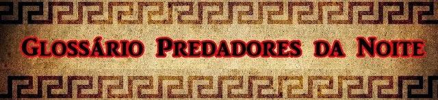 Glossário Predadores da Noite