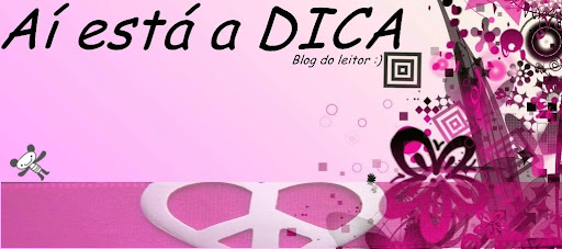Aí está a DICA!!!