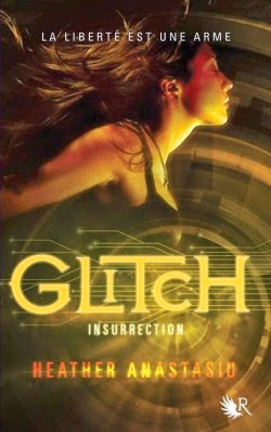 Glitch Tome 3 : Insurrection de Heather Anastasiu