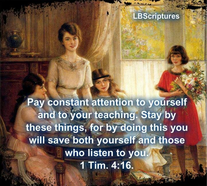 Timothy had to watch both his doctrine and life (1 Timothy 4:16).