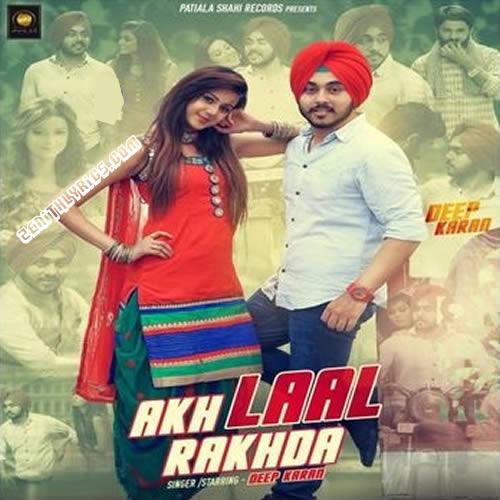 Akh Laal Rakhda - Deep Karan