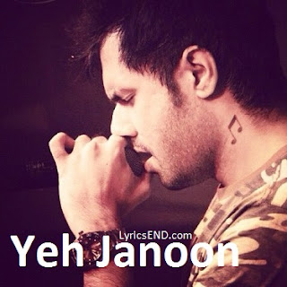 Yeh Junoon Lyrics - Mustafa Zahid - Shootout At Wadala