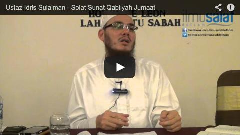 Ustaz Idris Sulaiman – Solat Sunat Qabliyah Jumaat