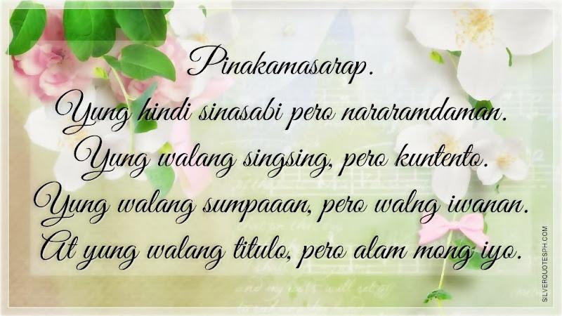 Pinakamasarap Yung Hindi Sinasabi Pero Nararamdaman, Picture Quotes, Love Quotes, Sad Quotes, Sweet Quotes, Birthday Quotes, Friendship Quotes, Inspirational Quotes, Tagalog Quotes