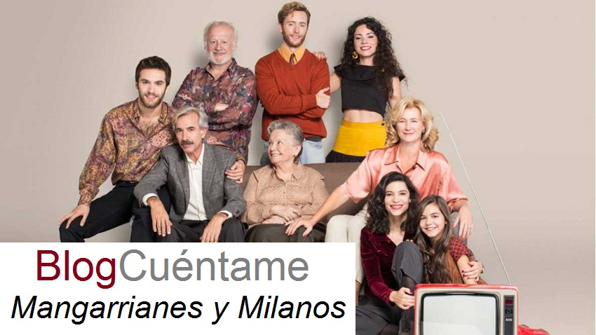 Cuentame Como Paso  -Mangarrianes y Milanos-