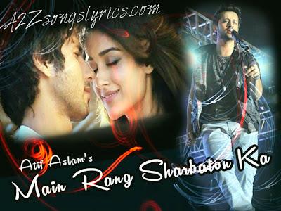 Main Rang Sharbaton Ka - Atif Aslam Latest Song with lyrics