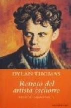 """""""El retrato del artista cachorro"""" - Dylan Thomas."""