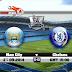 مشاهدة مباراة مانشستر سيتي وتشيلسي بث مباشر الدوري الانجليزي Manchester City vs Chelsea