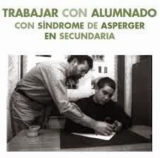 http://www.orientacionandujar.es/wp-content/uploads/2014/09/Gui%CC%81a-Trabajar-con-alumnado-Asperger-en-Secundaria.pdf
