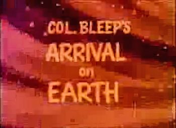 Colonel Bleep's Arrival on Earth